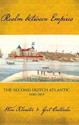 Realm between Empires -The Second Dutch Atlantic, 168 0-1815 Klooster, Wim