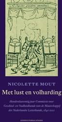 """Met lust en volharding"" -honderdzeventig jaar Commissie voor Geschied- en Oudheidkund Mout, Nicolette"
