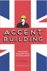 Accent Building -a British English pronunciatio n course for speakers of Dutch Smakman, Dick