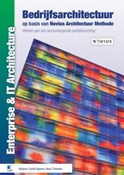 Bedrijfsarchitectuur op basis van Novius -werken aan een samenhangende b edrijfsinrichting Bayens, Guido