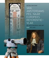 Van Amsterdams Peil naar Europees refere -De geschiedenis van het NAP to t 2018 Dam, Petra J.E.M. van