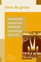 Over de grens. Internationale contacten -internationale contacten aan N ederlandse universiteiten sede