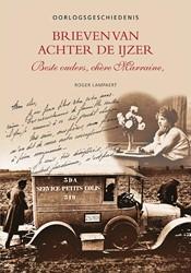 BRIEVEN VAN ACHTER DE IJZER - OORLOGSGES -BESTE OUDERS, CHERE MARRAINE LAMPAERT, ROGER