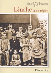 BINCHE ET SA REGION - PASSE & PRESEN PIRET, ETIENNE