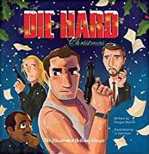 A Die Hard Christmas -The Illustrated Holiday Classi c Horner, Doogie
