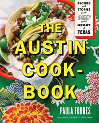 Forbes*The Austin Cookbook -Recipes and Stories from Deep in the Heart of Texas Forbes, Paula