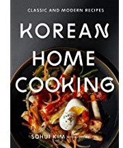 Korean Home Cooking -Classic and Modern Recipes Kim, Sohui