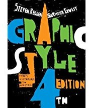 GRAPHIC STYLE -FROM VICTORIAN TO HIPSTER : FR STEVEN HELLER