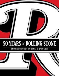 50 YEARS OF ROLLING STONE: THE MUSIC, PO -The Music, Politics and People That Changed Our Culture JANN WERNER