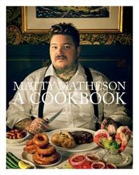 Matty Matheson -A Cookbook Matheson, Matty