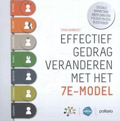 Effectief gedrag veranderen met het 7E-m -sociale marketing: meer dan ee n folder en een bussticker Bambust, Fran