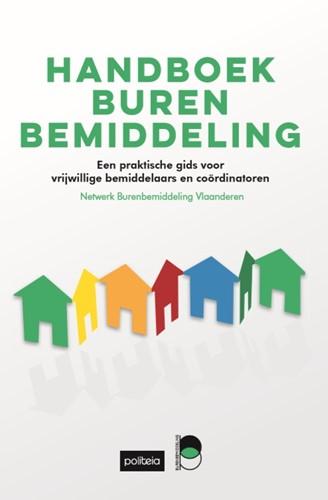 Handboek burenbemiddeling -een praktische gids voor vrijw illige bemiddelaars en coordi