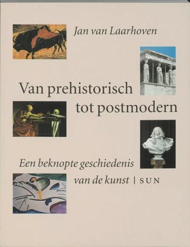 Van prehistorisch tot postmodern -een beknopte geschiedenis van de kunst Laarhoven, J. van