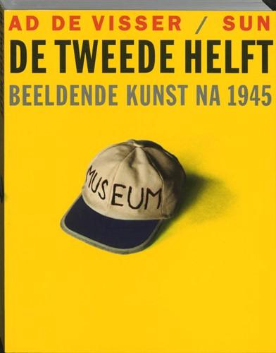 De tweede helft -beeldende kunst na 1945 Visser, A. de