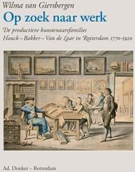 Op zoek naar werk -De productieve kunstenaarsfami lies Hauck - Bakker - Van de L Giersbergen, Wilma van