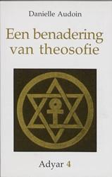 ADYAR EEN BENADERING VAN THEOSOFIE AUDOIN, D.