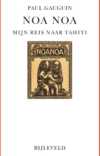 Noa Noa -Mijn reis naar Tahiti Gauguin, Paul