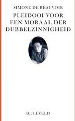 Pleidooi voor een moraal der dubbelzinni Beauvoir, Simone de