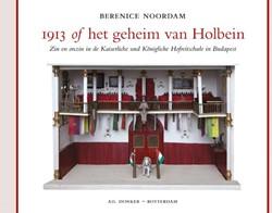 1913 OF HET GEHEIM VAN HOLBEIN  ZIN EN O -ZIN EN ONZIN IN DE KAISERLICHE UND KONIGLICHE HOFREITSCHULE NOORDAM, BERENICE