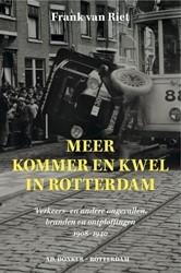 Meer kommer en kwel in Rotterdam -verkeers- en andere ongevallen , branden en ontploffingen 190 Riet, Frank van