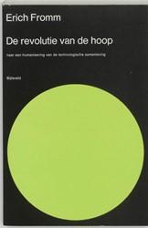 De revolutie van de hoop -naar een humanisering van de t echnologische samenleving Fromm, Erich