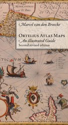 ORTELIUS ATLAS MAPS -AN ILLUSTRATED GUIDE. SECOND R EVISED EDITION BROECKE, M. VAN DEN