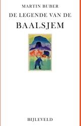 De legende van de Baalsjem -met de prenten van de Chassidi sche legenden Buber, Martin