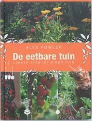 De eetbare tuin -lekker eten uit eigen tuin Fowler, Alys