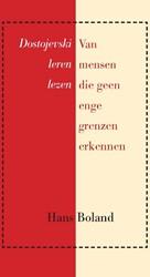 Van mensen die geen enge grenzen erkenne -Dostojevski leren lezen Boland, Hans