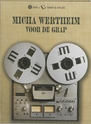 MICHA WERTHEIM VOOR DE GRAP -TEKST & UITLEG WERTHEIM, MICHA