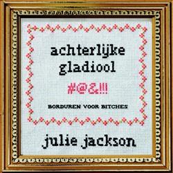 ACHTERLIJKE GLADIOOL -BORDUREN VOOR BITCHES JACKSON, JULIE