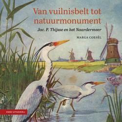 Van vuilnisbelt tot natuurmonument -Jac. P. Thijsse en het Naarder meer Coesel, Marga