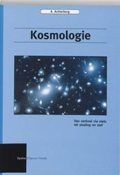 Epsilon uitgaven Kosmologie -van oerknal via niets tot stra ling en stof Achterberg, A.