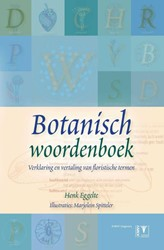 Botanisch woordenboek - wilde bloemen en -verklaring en vertaling van fl oristische termen Eggelte, Henk