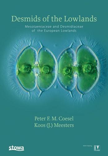 Desmids of the Lowlands -mesotaeniaceae and desmidiacea e of the European Lowlands Coesel, P.F.M.