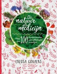 De natuur als medicijn -Meer dan 100 kruidenremedies v oor alledaagse kwaaltjes Govaers, Creosa