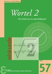 Wortel 2 -het verhaal van een opmerkelij k getal Bosch, Rob