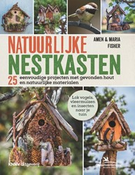 Natuurlijke nestkasten - tuinvogels, bij -25 eenvoudige projecten met sp rokkelhout en natuurlijke mate Fischer, Amen