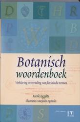 Botanisch woordenboek - botanische terme -verklaring en vertaling van fl oristische termen Eggelte, Henk