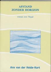 Afstand zonder horizon -roman over Nepal Heide-Kort, A. van der