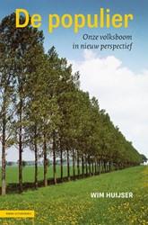 De Populier - bomen -onze volksboom in nieuw perspe ctief Huijser, Wim