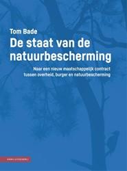 De staat van de natuurbescherming -Naar een nieuw maatschappelijk contract tussen overheid, bur Bade, Tom