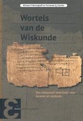 Epsilon uitgaven Wortels van de wiskunde -een historisch overzicht voor leraren en anderen Berlinghoff, William P.