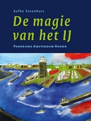 De magie van het IJ -panorama Amsterdam Noord Steenhuis, Aafke