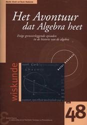 Zebra-reeks Het Avontuur dat Algebra hee -enige grensverleggende episode n in de historie van de algebr Kindt, Martin
