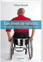 Een leven op rolletjes -met een lach en een traan onde rweg in de rolstoel Staudt, Viktor