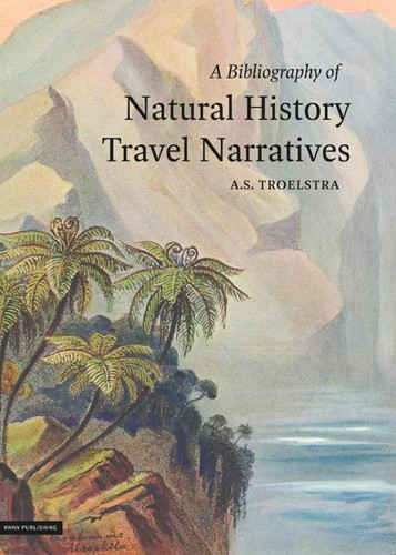 Bibliography of natural history travel n Troelstra, A.S.