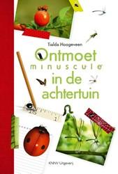 Ontmoet Minuscule in de achtertuin - nat -Kriebelbeestjes doeboek voor k inderen Hoogeveen, Tialda
