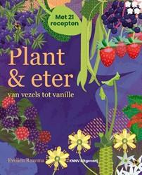 Plant & eter -van vezels tot vanille Rozema, Evelien