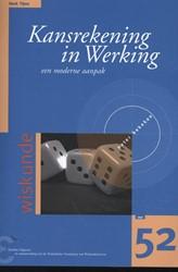 Kansrekening in Werking -een moderne aanpak Tijms, Henk